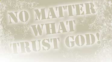 No matter what trust GOD