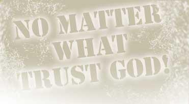 No matter what trust GOD
